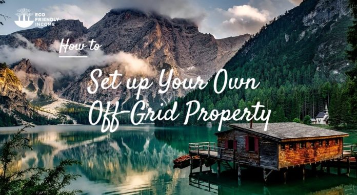 Off-Grid Essentials How to set up your own off grid property